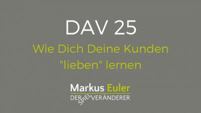 """DAV25 Wie Dich Deine Kunden als Verkäufer """"lieben"""" lernen"""