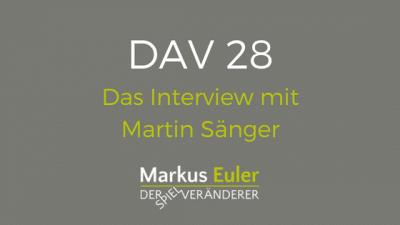 DAV28 Das Interview mit Martin Sänger